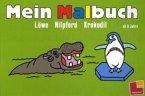 Löwe, Nilpferd, Krokodil / Mein Malbuch (Mängelexemplar)