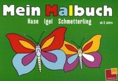 Hase, Igel, Schmetterling / Mein Malbuch (Mängelexemplar)