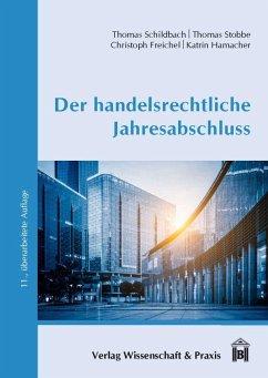 Der handelsrechtliche Jahresabschluss - Schildbach, Thomas; Stobbe, Thomas; Freichel, Christoph; Hamacher, Katrin