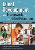 Talent Development as a Framework for Gifted Education (eBook, ePUB)