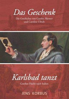 Das Geschenk & Karlsbad tanzt - Korbus, Jens