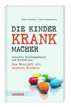 Die Kinderkrankmacher - Frenkel, Beate; Randerath, Astrid