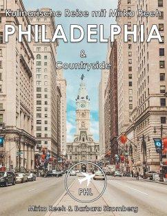Philadelphia, Kulinarische Reise mit Mirko Reeh - Reeh, Mirko; Stromberg, Barbara