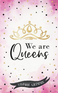 We are Queens - Grimme, Sophie