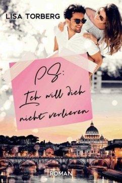 PS: Ich will dich nicht verlieren - Torberg, Lisa