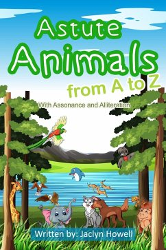 Astute Animals from A to Z with Assonance and Alliteration (eBook, ePUB)