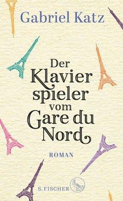 Der Klavierspieler vom Gare du Nord (eBook, ePUB) - Katz, Gabriel