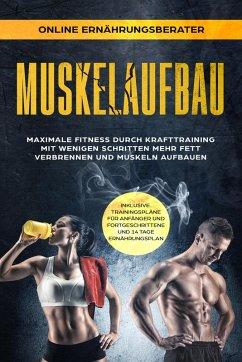 Muskelaufbau - Maximale Fitness durch Krafttraining (eBook, ePUB) - Ernährungsberater, Online
