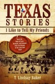 Texas Stories I Like to Tell My Friends (eBook, ePUB)