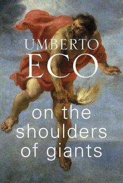 On the Shoulders of Giants - Eco, Umberto