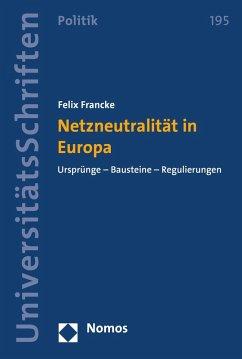 Netzneutralität in Europa (eBook, PDF) - Francke, Felix