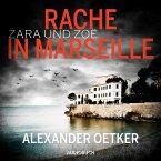 Zara und Zoë - Rache in Marseille / Die Profilerin und die Patin Bd.1 (MP3-Download)