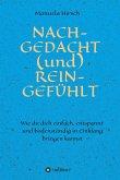 NACH-GEDACHT (und) REIN-GEFÜHLT (eBook, ePUB)