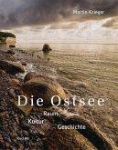 Die Ostsee. Raum - Kultur - Geschichte (eBook, ePUB)