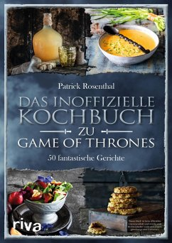 Das inoffizielle Kochbuch zu Game of Thrones (eBook, ePUB) - Rosenthal, Patrick