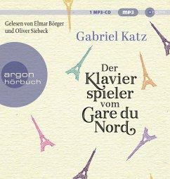 Der Klavierspieler vom Gare du Nord, 1 MP3-CD - Katz, Gabriel