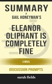 Summary of Eleanor Oliphant Is Completely Fine: A Novel by Gail Honeyman (Discussion Prompts) (eBook, ePUB)