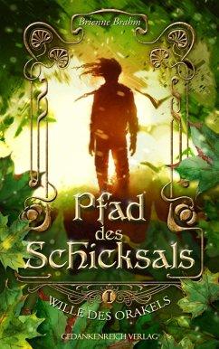 Wille des Orakels / Pfad des Schicksals Bd.1.1 (eBook, ePUB) - Brahm, Brienne