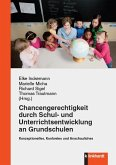 Chancengerechtigkeit durch Schul- und Unterrichtsentwicklung an Grundschulen (eBook, PDF)