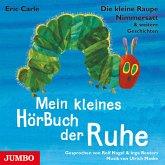 Die kleine Raupe Nimmersatt & weitere Geschichten. Mein kleines HörBuch der Ruhe (MP3-Download)