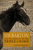 Sir Barton and the Making of the Triple Crown (eBook, ePUB)