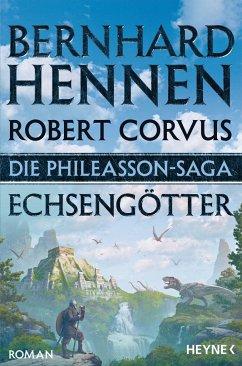 Echsengötter / Die Phileasson-Saga Bd.9 - Hennen, Bernhard; Corvus, Robert