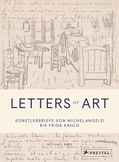 Letters of Art: Künstlerbriefe von Michelangelo bis Frida Kahlo - Bird, Michael