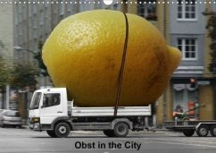 Obst in the City (Wandkalender 2020 DIN A3 quer)