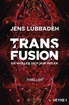 Transfusion - Sie wollen dich nur heilen - Lubbadeh, Jens
