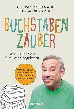 Buchstabenzauber - Biemann, Christoph; Montasser, Thomas
