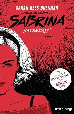 Chilling Adventures of Sabrina: Hexenzeit - Brennan, Sarah Rees