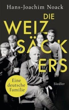 Die Weizsäckers. Eine deutsche Familie - Noack, Hans-Joachim