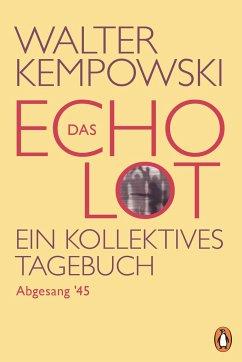 Das Echolot - Abgesang '45 - (4. Teil des Echolot-Projekts) - Kempowski, Walter