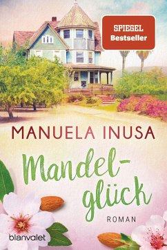 Mandelglück / Kalifornische Träume Bd.3 - Inusa, Manuela
