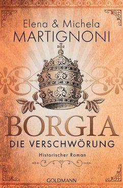 Borgia - Die Verschwörung - Martignoni, Elena; Martignoni, Michela