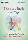 Das kleine Buch vom Yoga / Das kleine Buch Bd.11