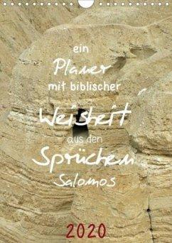ein Planer mit biblischer Weisheit aus den Sprüchen Salomos (Wandkalender 2020 DIN A4 hoch)