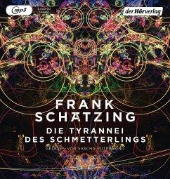 Die Tyrannei des Schmetterlings, 2 MP3-CD - Schätzing, Frank