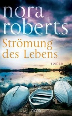 Strömung des Lebens - Roberts, Nora