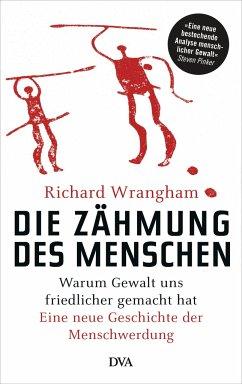 Die Zähmung des Menschen - Wrangham, Richard