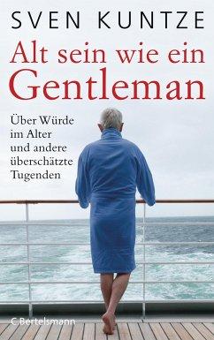 Alt sein wie ein Gentleman - Kuntze, Sven