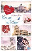 Kiss me in Rome / Kiss me Bd.4