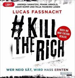 #KillTheRich - Wer Neid sät, wird Hass ernten, 3 MP3-CD - Fassnacht, Lucas