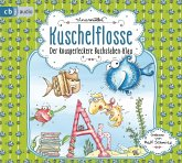 Der knusperleckere Buchstaben-Klau / Kuschelflosse Bd.5 (2 Audio-CDs)