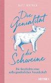 Die Genialität der Schweine