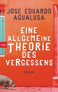 Eine allgemeine Theorie des Vergessens - Agualusa, José Eduardo