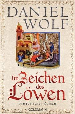 Im Zeichen des Löwen / Friesen-Saga Bd.1 - Wolf, Daniel