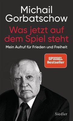Was jetzt auf dem Spiel steht - Gorbatschow, Michail