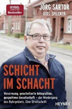 Schicht im Schacht - Sartor, Jörg; Spilcker, Axel