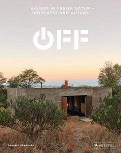 Off. Häuser in freier Natur - innovativ und autark - Bradbury, Dominic
